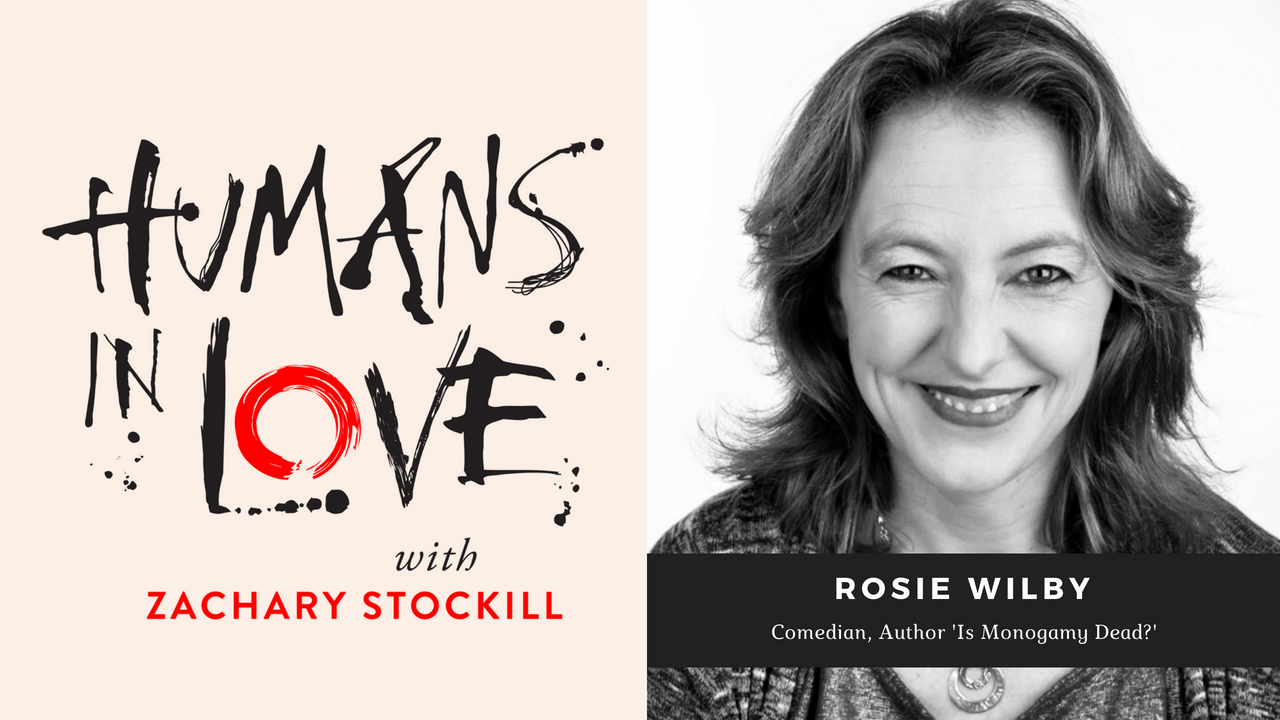 7 – Breakup Monologues, Standup Comedy, and 'Is Monogamy Dead?' with Rosie Wilby