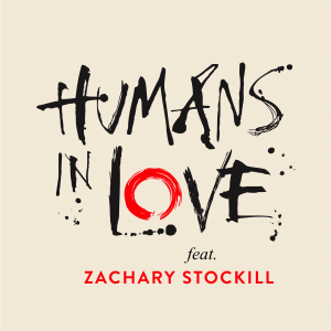 Humans in Love: The Podcast - Zachary Stockill