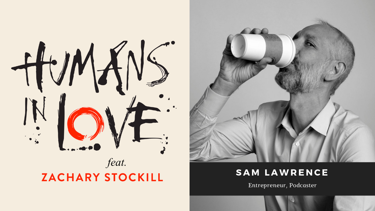 "#26 – Long-Distance Relationships, Parenting, ""Unschooling"" and more with Sam Lawrence"