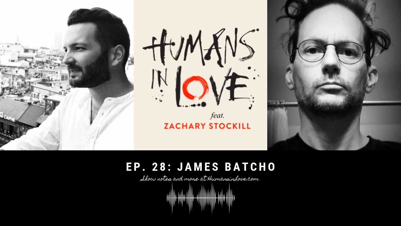 #28 – Facing Mortality and Being Here Now with James Batcho