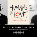 #31 – Pickup Artistry, Long-Term Relationships, and Marriage with David Tian, Ph.D