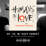 #32 – Ram Dass, the Spiritual Path, and Making Music with East Forest