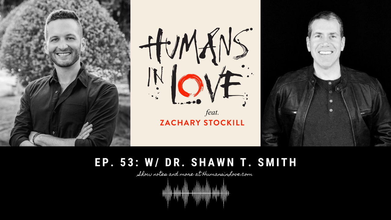 #53 – Marriage, Masculinity, Men's Issues and More with Dr. Shawn T. Smith